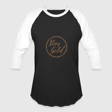 Stay Gold Stay gold - Baseball T-Shirt