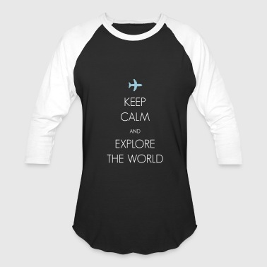 Keep calm and explore the world - Baseball T-Shirt