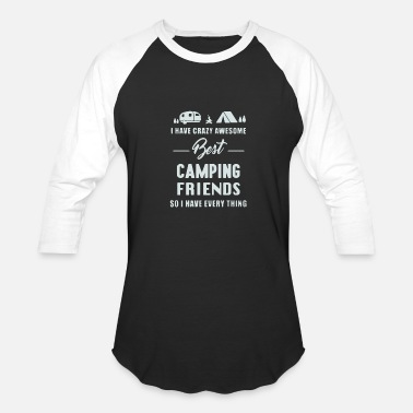 Crazy Camping Crazy awesome best camping friends - Baseball T-Shirt