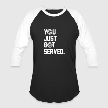 You Just Got Served - Baseball T-Shirt