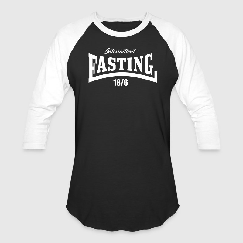 Intermittent Fasting 18 6 - Baseball T-Shirt