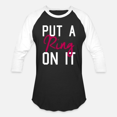 Put On Put A Ring On It - Baseball T-Shirt