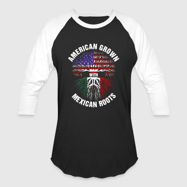 American Grown Mexican Roots - Baseball T-Shirt