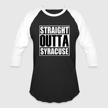 Straight Outta Syracuse - Baseball T-Shirt