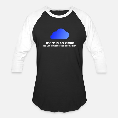 Cloud There is no cloud - Baseball T-Shirt