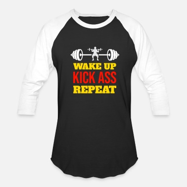 Kick Ass Cool Quote Wake up kick ass Repeat Fitness Gym Workout Quote - Baseball T-Shirt