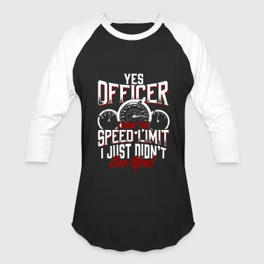 Urban Racer Racer - Racer - i saw the speed-limit i just did - Baseball T-Shirt