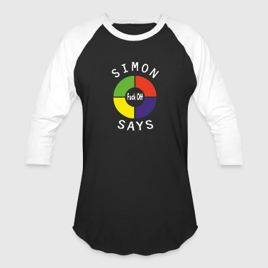 Simon Says Simon Says Funny - Baseball T-Shirt