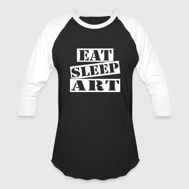 Eat Sleep Art - Baseball T-Shirt