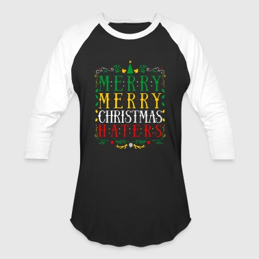 Christmas Haters merry christmas haters - Baseball T-Shirt
