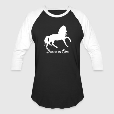 Dance As One Dressage Horse Riding.Horseback Rider - Baseball T-Shirt