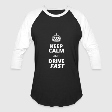 Drive - keep calm and drive fast - Baseball T-Shirt
