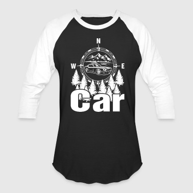 Drive Go By Car I Just Need To Go Car Driving - Baseball T-Shirt