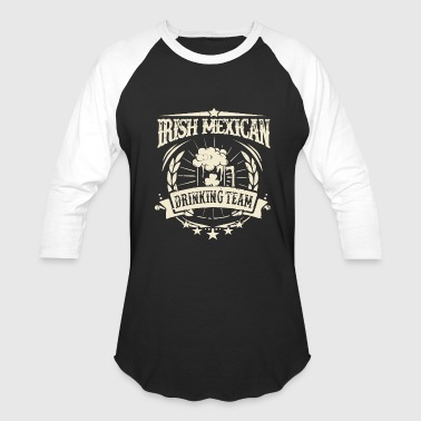Mexican Baby Mexican - irish mexican drinking team st patrick - Baseball T-Shirt