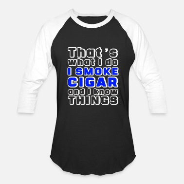 Cigars Funny Cigar - That's What I Do I Smoke Humor - Baseball T-Shirt