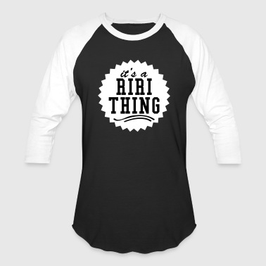it's a riri thing - Baseball T-Shirt