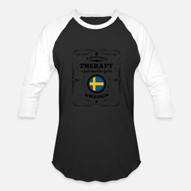 cf319b4b3bc Swede DON T NEED THERAPIE GO SWEDEN - Unisex Baseball T-Shirt