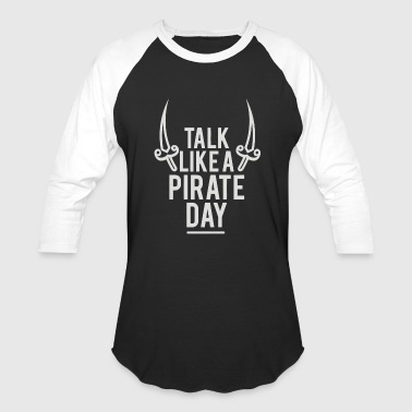 Talk Like a Pirate Day - Baseball T-Shirt