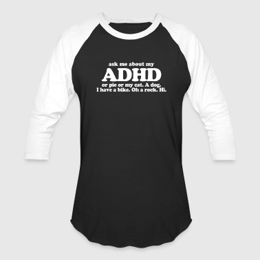 Ask Me About My ADHD - Baseball T-Shirt