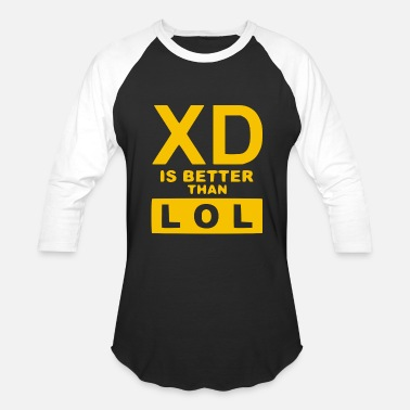 Lol Xd XD IS BETTER THAN LOL 3 - Baseball T-Shirt