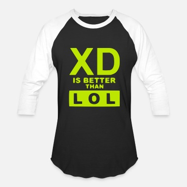 Lol Xd XD IS BETTER THAN LOL 1 - Baseball T-Shirt