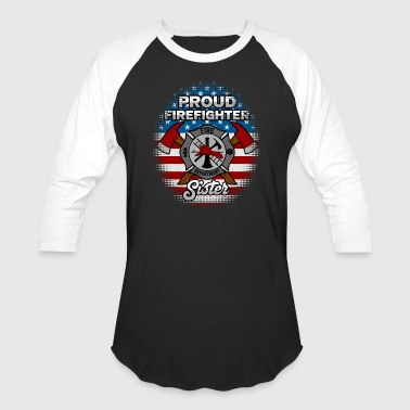Firefighter Sister Proud Firefighter Sister Badge And Axes - Baseball T-Shirt