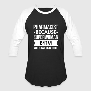 Pharmacist Superwoman Pharmacist Superwoman - Baseball T-Shirt