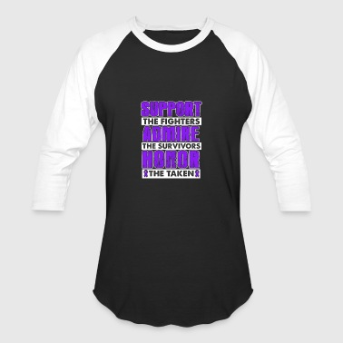Fighters Survivors Taken Support fighters Admire survivors Honor taken - Baseball T-Shirt