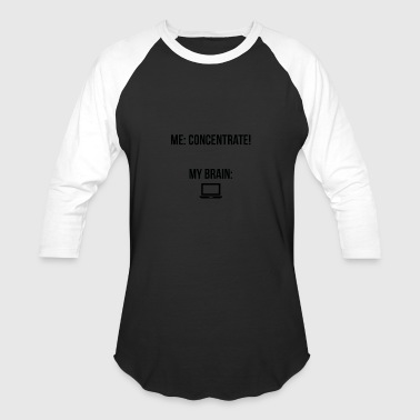 "Concentrate Concentrate"" - Baseball T-Shirt"