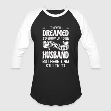 Perfect Freakin' Husband - Baseball T-Shirt