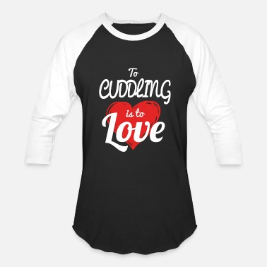 Cuddle Funny Cuddling - to cuddling is to love - Baseball T-Shirt