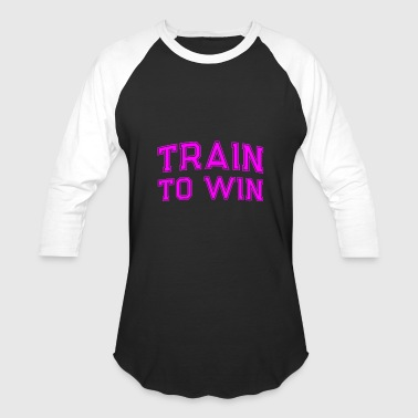 Trendy Training train to win - Baseball T-Shirt