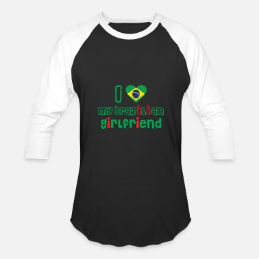Brazilian Girlfriend i love my Brazilian girlfriend - Baseball T-Shirt