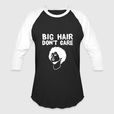 Curly Hair Love Curly Hair Afro - Big Hair Don't Care - Curly Ha - Baseball T-Shirt