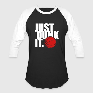 Dirk JUST DUNK IT - Baseball T-Shirt