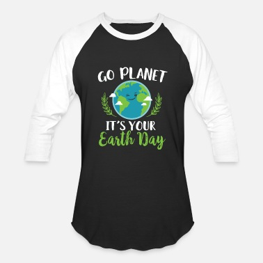 Xxx Mothers Earth Day - Go Planet It's Your Earth Day - Baseball T-Shirt