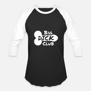 Long Dick Big Dick Club - gift - Baseball T-Shirt
