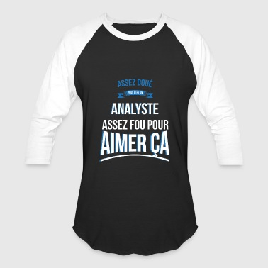 Analyst Gift Gifted analyst crazy gift man - Baseball T-Shirt