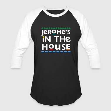 Jerome's In the House - Baseball T-Shirt