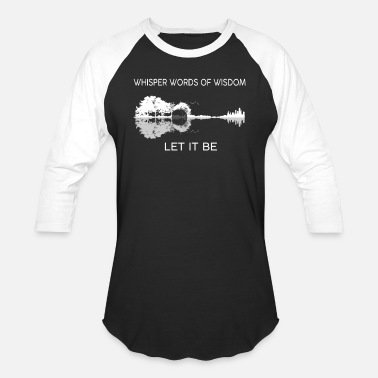 Word Of Wisdom Whisper Words Of Wisdom Let It Be - Unisex Baseball T-Shirt