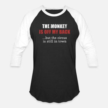 Celebrate Recovery Funny The Monkey Is Off My Back But... AA - Unisex Baseball T-Shirt
