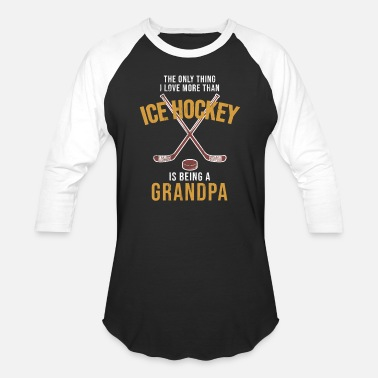 I Love Hockey I Love Being A Grandpa - Humor Ice Hockey - Unisex Baseball T-Shirt