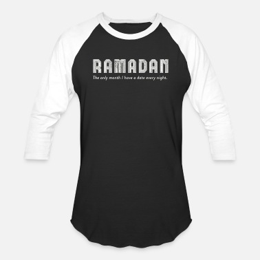 Islamic Jokes Ramadan The Only Month I Get a Date Islamic - Unisex Baseball T-Shirt