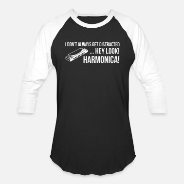 I Don't Always Get Distracted Hey Look Harmonicas - Unisex Baseball T-Shirt