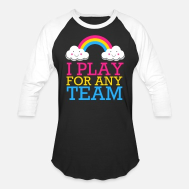 Pride I PLAY FOR ANY TEAM - Pansexual Pride Pan - Unisex Baseball T-Shirt