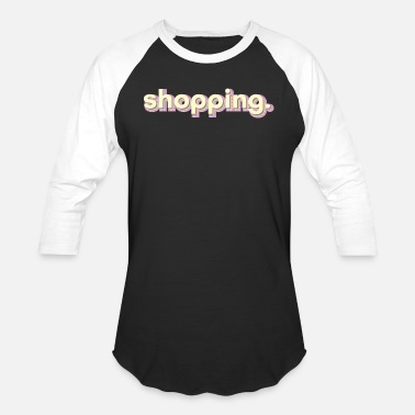 Shopping Shopping - Unisex Baseball T-Shirt