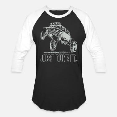 Sand Dune Buggy Just Dune It - Unisex Baseball T-Shirt