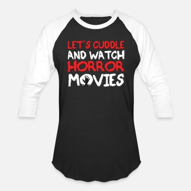 Horror Movie Let's Cuddle And Watch Horror Movies - Baseball T-Shirt