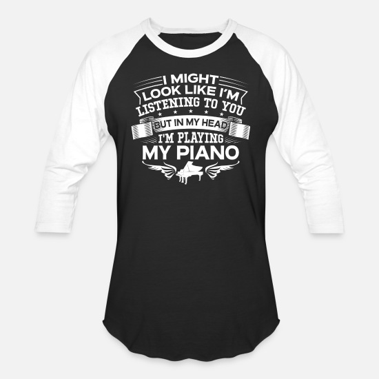 Piano T-Shirts - Funny But In My Head I'm Playing My Piano - Unisex Baseball T-Shirt black/white