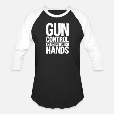 86324e37e Gun Control Is Using Both Hands Funny Pro Gun 2nd - Unisex Baseball T-Shirt